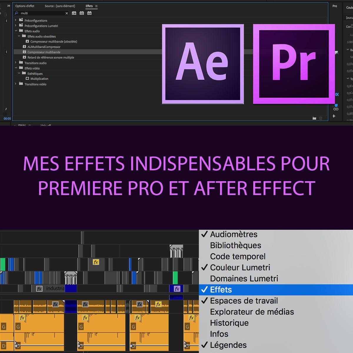 Mes effets indispensables pour Adobe Premiere Pro et After Effect